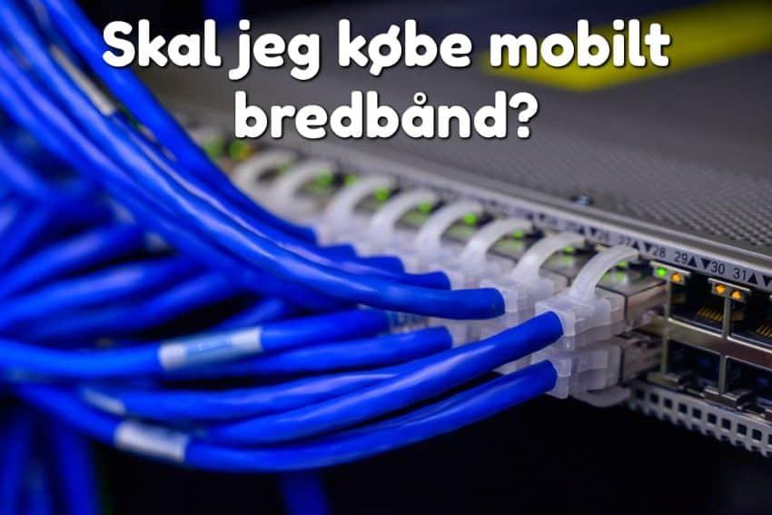 Skal jeg købe mobilt bredbånd?