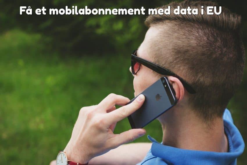 Få et mobilabonnement med data i EU