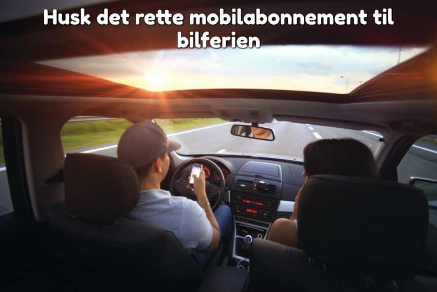 Husk det rette mobilabonnement til bilferien