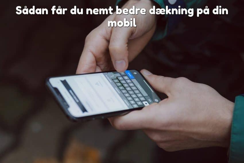 Sådan får du nemt bedre dækning på din mobil